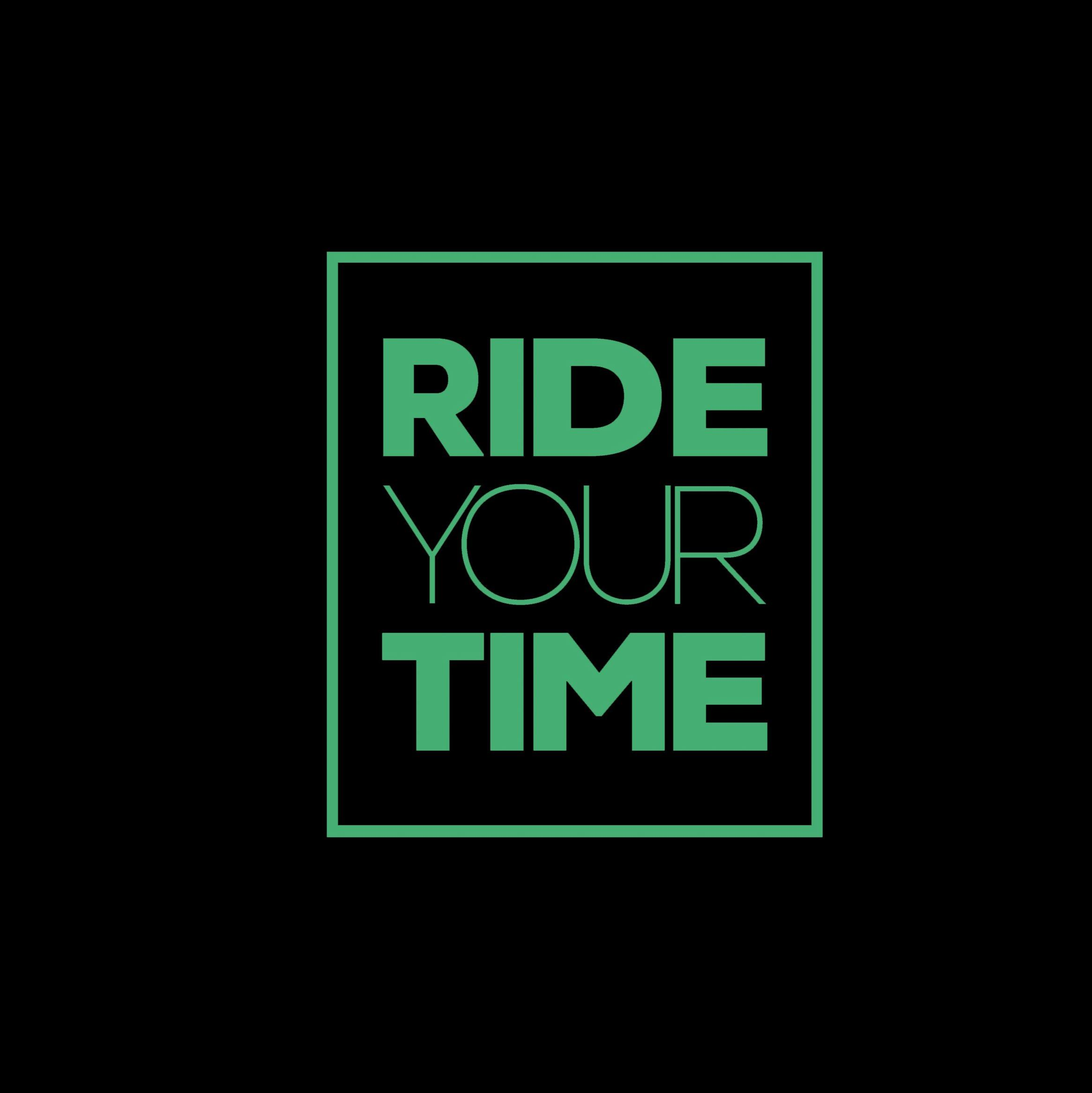 Ride Your Time Ride Your Time